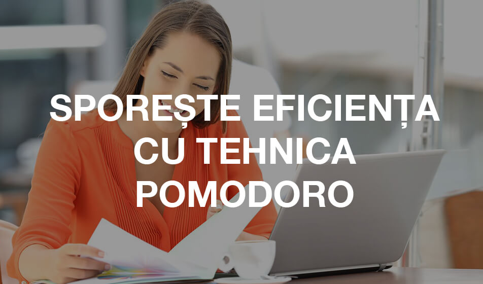 Sporeste Eficienta Cu <b>Tehnica Pomodoro</b>